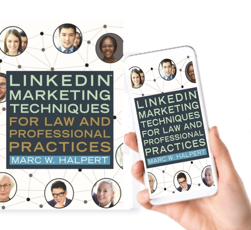"""LinkedIn Marketing Techniques for Law and Professional Practices"" by Marc W. Halpert"