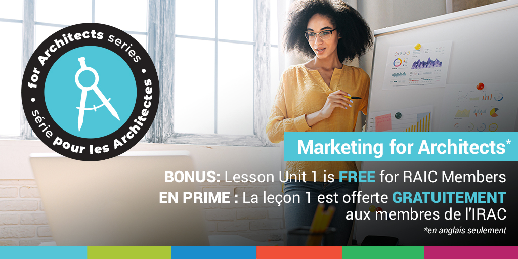 Marketing for Architects Lesson Units 1-4 are now available to stream! BONUS: Lesson Unit 1: Introduction to Marketing is FREE for RAIC Members. Get started building the practice you want today!